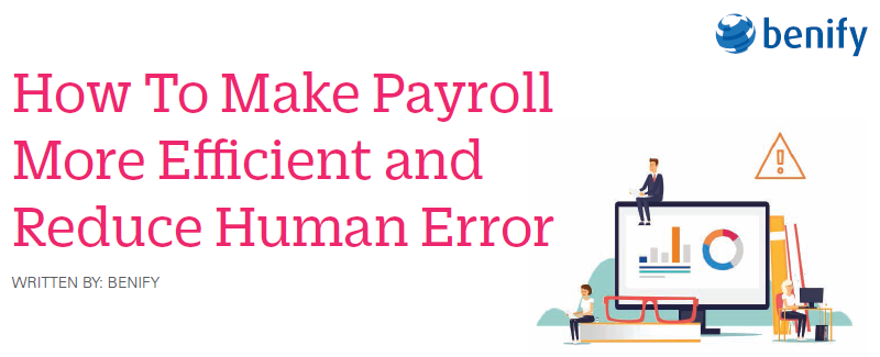 How To Make Payroll More Efficient and Reduce Human Error