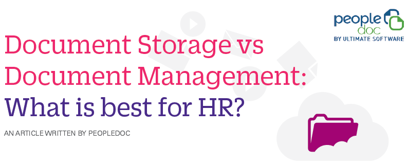 Document Storage vs Document Management: What is best for HR?