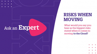 Risks of moving to the Cloud